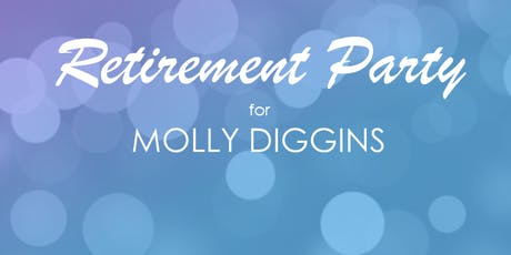 Retirement Party for Molly Diggins! tickets