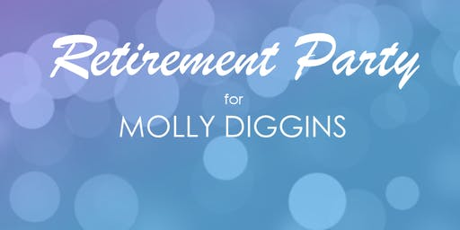 Retirement Party for Molly Diggins!