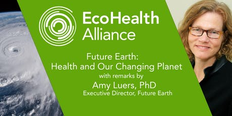 Future Earth: Health and Our Changing Planet tickets