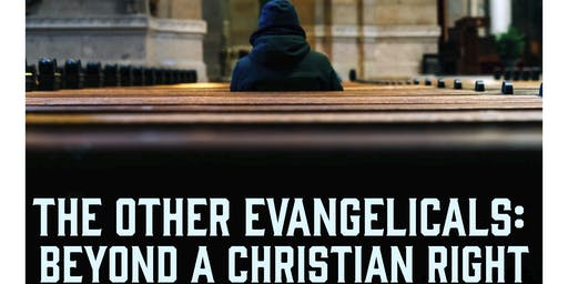 The Other Evangelicals: Beyond a Christian Right