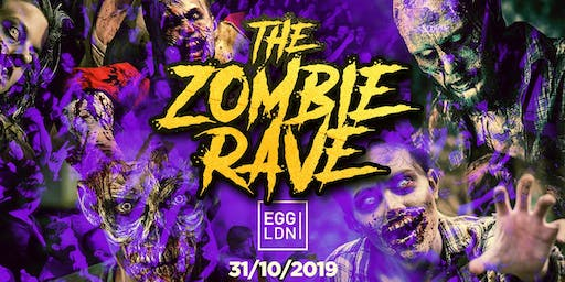 HALLOWEEN 2019 @ EGG LONDON! THE ZOMBIE RAVE! ⚠️THIS EVENT WILL SELL OUT⚠️
