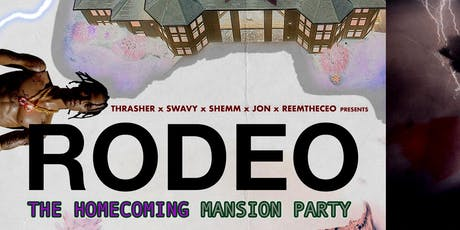 RODEO THE HOMECOMING MANSION PARTY tickets
