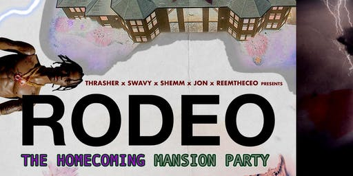 RODEO THE HOMECOMING MANSION PARTY