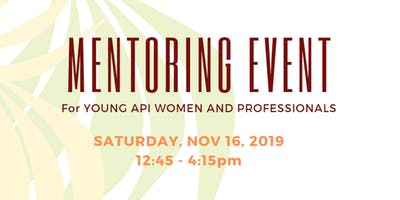 Mentoring Event for Young API Women and Professionals
