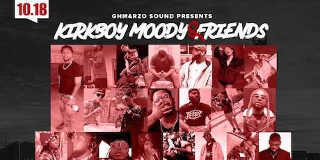 GHM & RZO Sound Presents: KirkboyMoody & Friends tickets