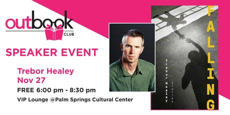 "Outbook- Speaker Event-  Author Trebor Healey ""FALLING"" tickets"
