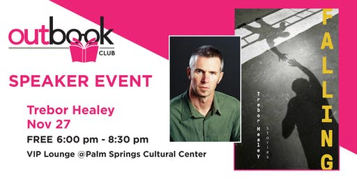 "Outbook- Speaker Event-  Author Trebor Healey ""FALLING"""