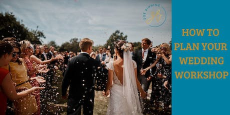 HOW TO PLAN YOUR WEDDING Workshop tickets