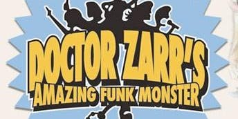 DOCTOR ZARR'S AMAZING FUNK MONSTER  ~LIVE IN DYERSBURG~