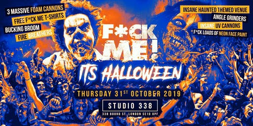 F*CK ME IT'S HALLOWEEN! £5 & £7 Tickets SOLD OUT! £13 TICKETS SELLING FAST!