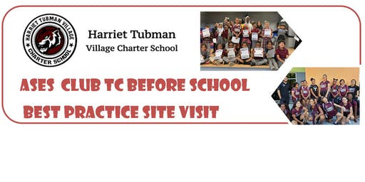 ASES Club TC Before School Best Practice Visit at Harriet Tubman Charter