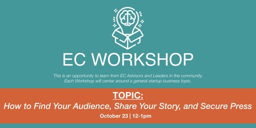 EC Workshop: How to Find Your Audience, Share Your Story, and Secure Press