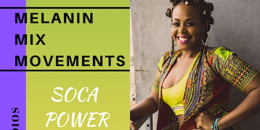 Melanin Mix Movements: SOCA POWER HOUR
