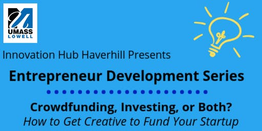 Crowdfunding, Investing, or Both? How to Get Creative  to Fund Your Startup