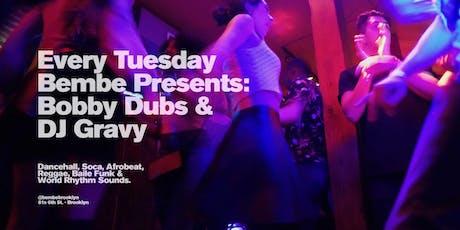Bembe Presents: Bobby Dubs & DJ Gravy - REGGAE NIGHT tickets