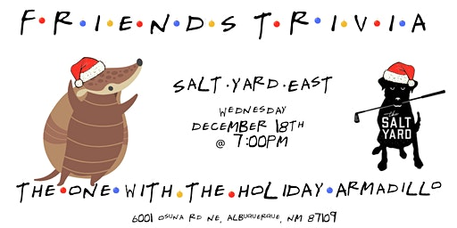 """Friends """"TOW The Holiday Armadillo"""" Trivia at Salt Yard East"""