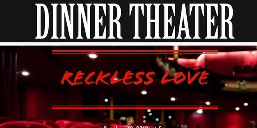 Dinner Theatre: Reckless Love