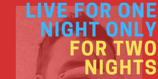 Dylan Garsee: LIVE for One Night Only For Two Nights!