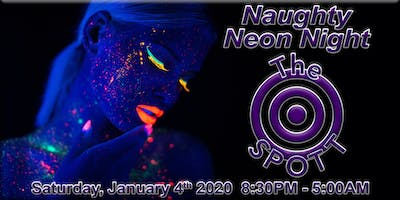 Naughty Neon Night at The SPOTT