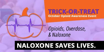 *****-or-Treat. October Opioids, Overdose & Naloxone Awareness Event