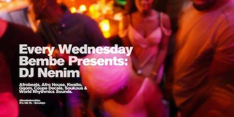 Bembe Presents: DJ Nenim - AFROBEATS NIGHT tickets
