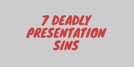 7 Deadly Presentation Sins with Samantha and Andrew Coates tickets