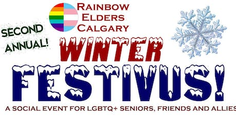 Rainbow Elders Calgary present their 2nd Annual Winter Festivus tickets