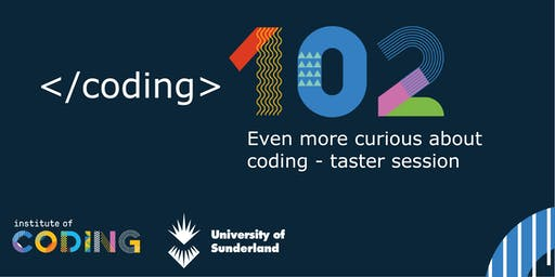 Coding 102 - Even more curious about Coding