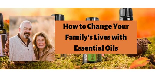 How to Change Your Family's Lives with Essential Oils