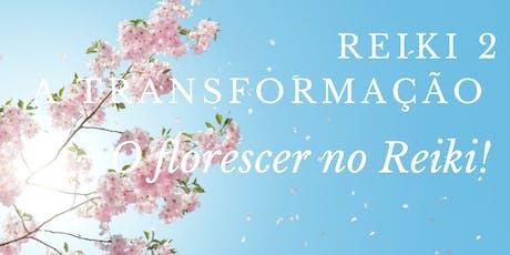 Reiki 2 - A Transformação! Venha Evoluir No Reiki Aprendendo Que Não Há Distância Para O Amor! ingressos