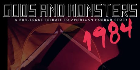 Gods and Monsters: a burlesque tribute to American Horror Story tickets