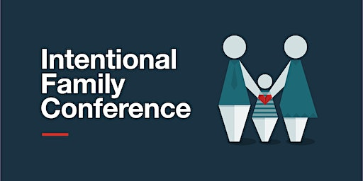 Intentional Family Conference - Austin, TX