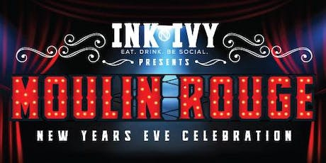Ink N Ivy Presents: Moulin Rouge New Year's Eve tickets