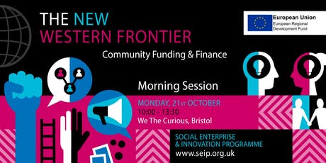 Community Funding & Finance - the New Western Frontier Morning Session tickets