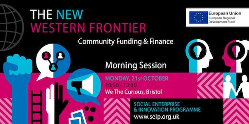 Community Funding & Finance - the New Western Frontier Morning Session