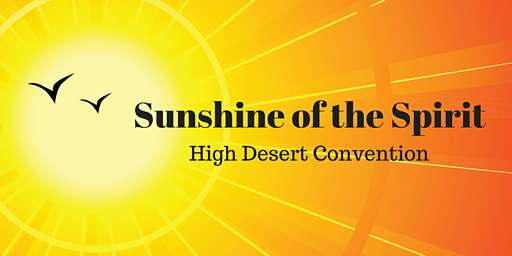 Sunshine of the Spirit - High Desert Convention