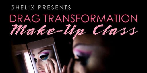 Shelix presents: Drag Transformation Makeup Class