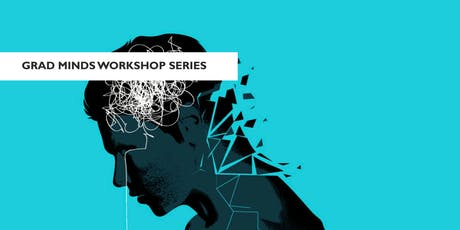 Grad Minds Workshop Series: Managing Anxiety and Depression tickets
