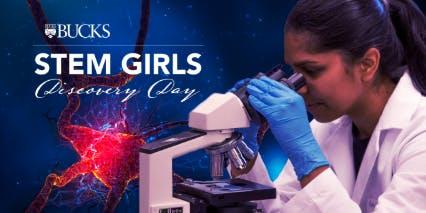 STEM GIRLS Discovery Day Register at bucks.edu/stemgirls