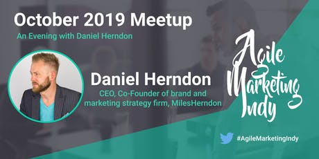Agile Marketing Indy with Daniel K. Herndon tickets