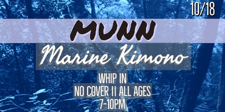 MUNN and Marine Kimono at Whip In tickets