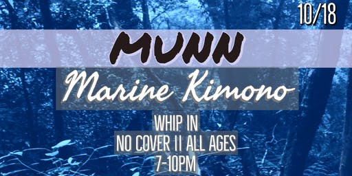 MUNN and Marine Kimono at Whip In