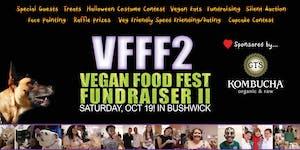 VFFF2! Vegan Food Fest Fundraiser II ! Are... You......
