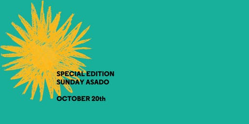 SPECIAL EDITION Sunday Asados at Colonia Verde, a Chef Series - October 20th