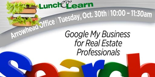 Lunch & Learn - Google My Business for Real Estate Professionals
