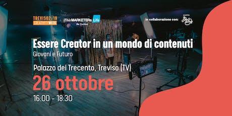 Essere Creator in un mondo di contenuti biglietti