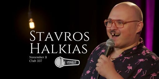 Stavros Halkias (Comedy Central, Cm Town Podcast, IFC) at Club 337