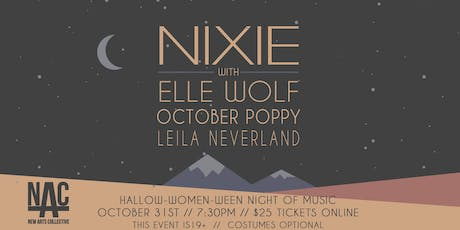 HALLOW-WOMEN-WEEN with NIXIE, ELLE WOLF, OCTOBER POPPY, and LEILA NEVERLAND tickets