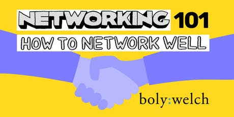 Boly:Welch 101: Networking + Informational Interviews tickets