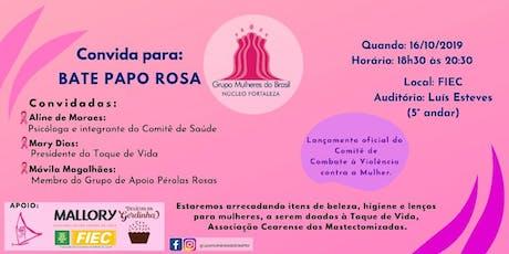 Bate Papo Rosa | Reunião Geral Grupo Mulheres do Brasil Fortaleza ingressos